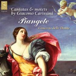 Cantatas and motets by Giacomo Carissimi- Piangete- Concerto Delle Donne